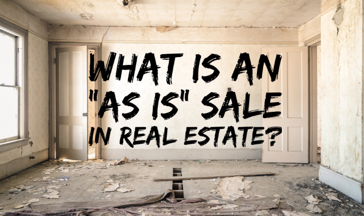 What Does It Mean Exactly to Sell a House in As-Is, Where-is Condition?